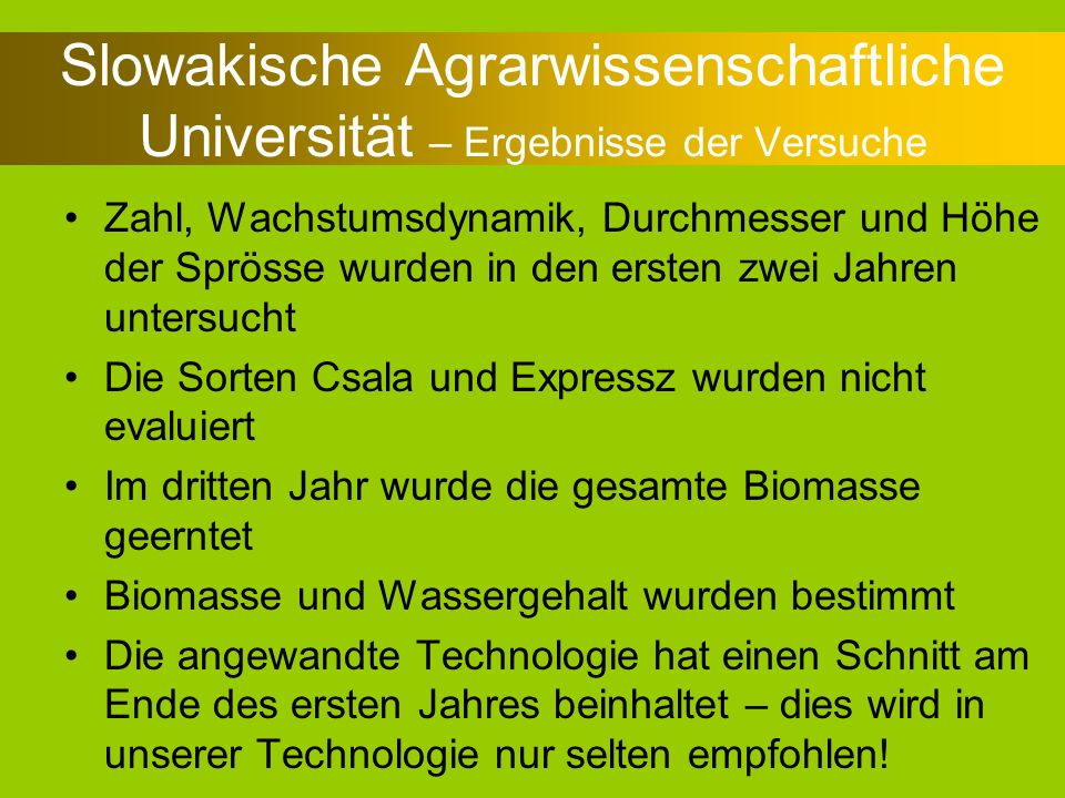 Slowakische Agrarwissenschaftliche Universität – Ergebnisse der Versuche Zahl, Wachstumsdynamik, Durchmesser und Höhe der Sprösse wurden in den ersten