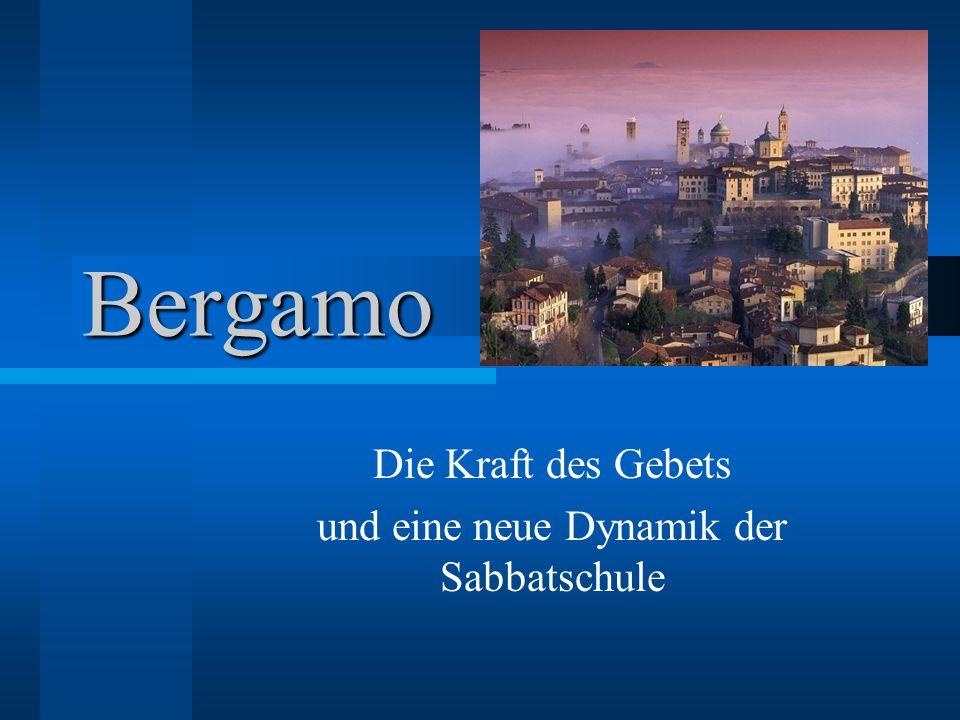 Bergamo Die Kraft des Gebets und eine neue Dynamik der Sabbatschule