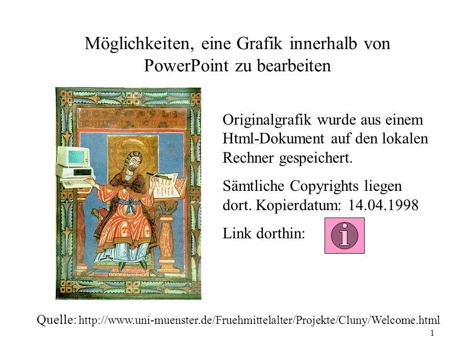 1 Möglichkeiten, eine Grafik innerhalb von PowerPoint zu bearbeiten Originalgrafik wurde aus einem Html-Dokument auf den lokalen Rechner gespeichert.