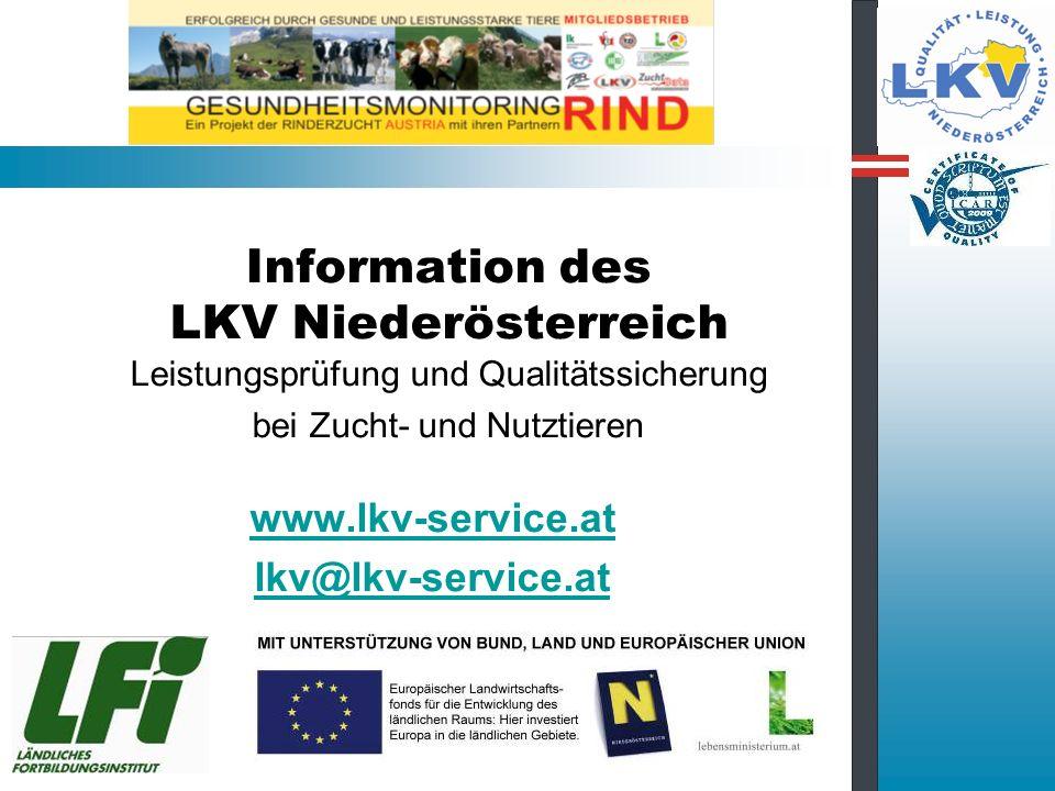 Information des LKV Niederösterreich Leistungsprüfung und Qualitätssicherung bei Zucht- und Nutztieren www.lkv-service.at lkv@lkv-service.at