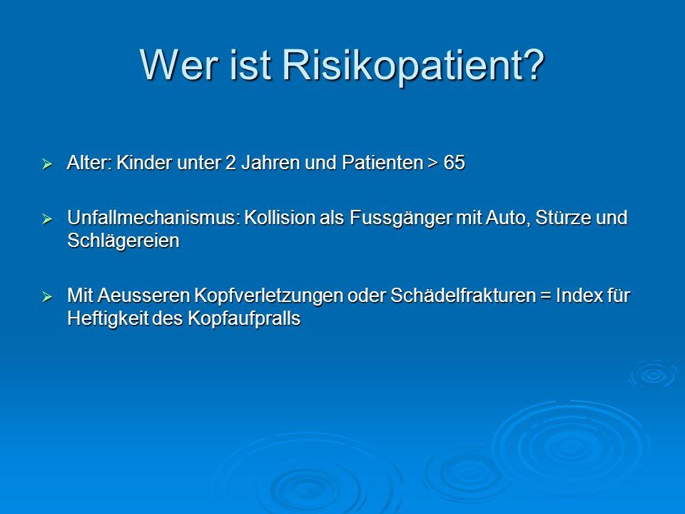 Wer ist Risikopatient? Alter: Kinder unter 2 Jahren und Patienten > 65 Alter: Kinder unter 2 Jahren und Patienten > 65 Unfallmechanismus: Kollision al