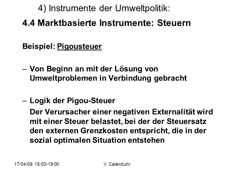 17/04/09, 15:00-19:00V. Calenbuhr 4) Instrumente der Umweltpolitik: 4.4 Marktbasierte Instrumente: Steuern Beispiel: Pigousteuer –Von Beginn an mit de
