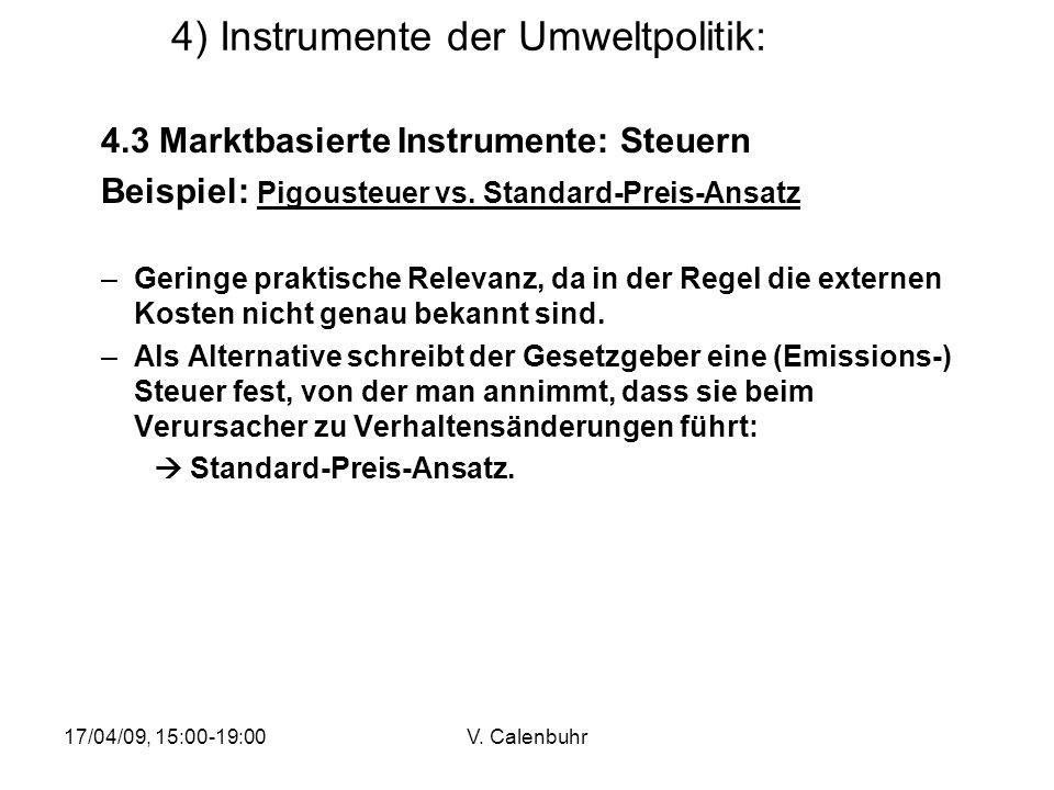 17/04/09, 15:00-19:00V. Calenbuhr 4) Instrumente der Umweltpolitik: 4.3 Marktbasierte Instrumente: Steuern Beispiel: Pigousteuer vs. Standard-Preis-An