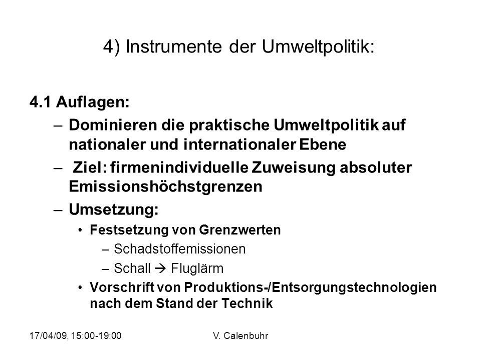 17/04/09, 15:00-19:00V. Calenbuhr 4) Instrumente der Umweltpolitik: 4.1 Auflagen: –Dominieren die praktische Umweltpolitik auf nationaler und internat