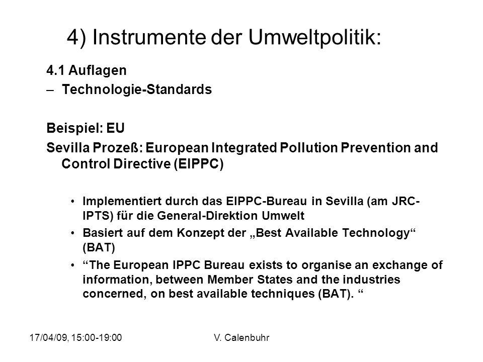 17/04/09, 15:00-19:00V. Calenbuhr 4) Instrumente der Umweltpolitik: 4.1 Auflagen –Technologie-Standards Beispiel: EU Sevilla Prozeß: European Integrat