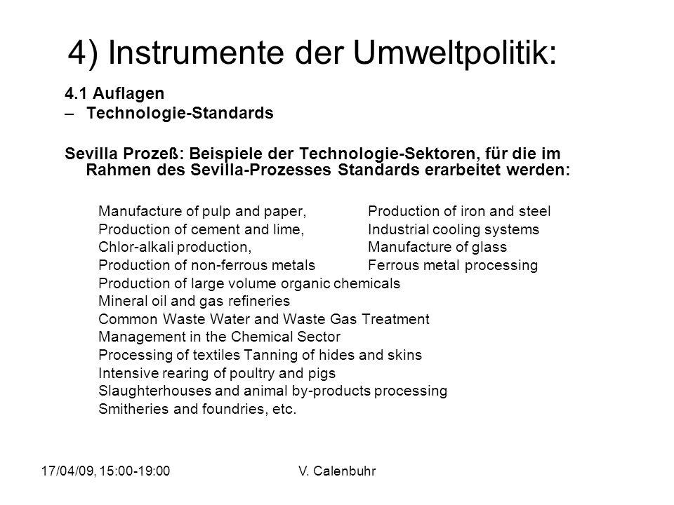 17/04/09, 15:00-19:00V. Calenbuhr 4) Instrumente der Umweltpolitik: 4.1 Auflagen –Technologie-Standards Sevilla Prozeß: Beispiele der Technologie-Sekt