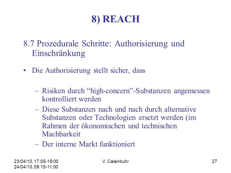 23/04/10, 17:05-19:00 24/04/10, 09:15-11:00 V. Calenbuhr27 8) REACH 8.7 Prozedurale Schritte: Authorisierung und Einschränkung Die Authorisierung stel