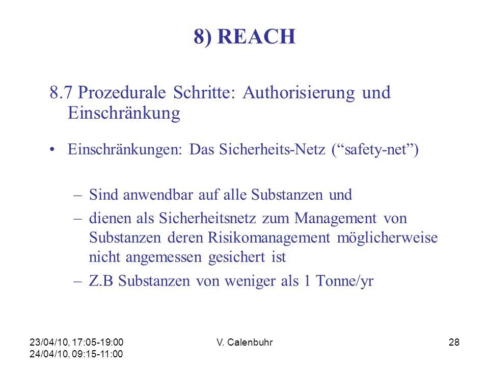 23/04/10, 17:05-19:00 24/04/10, 09:15-11:00 V. Calenbuhr28 8) REACH 8.7 Prozedurale Schritte: Authorisierung und Einschränkung Einschränkungen: Das Si