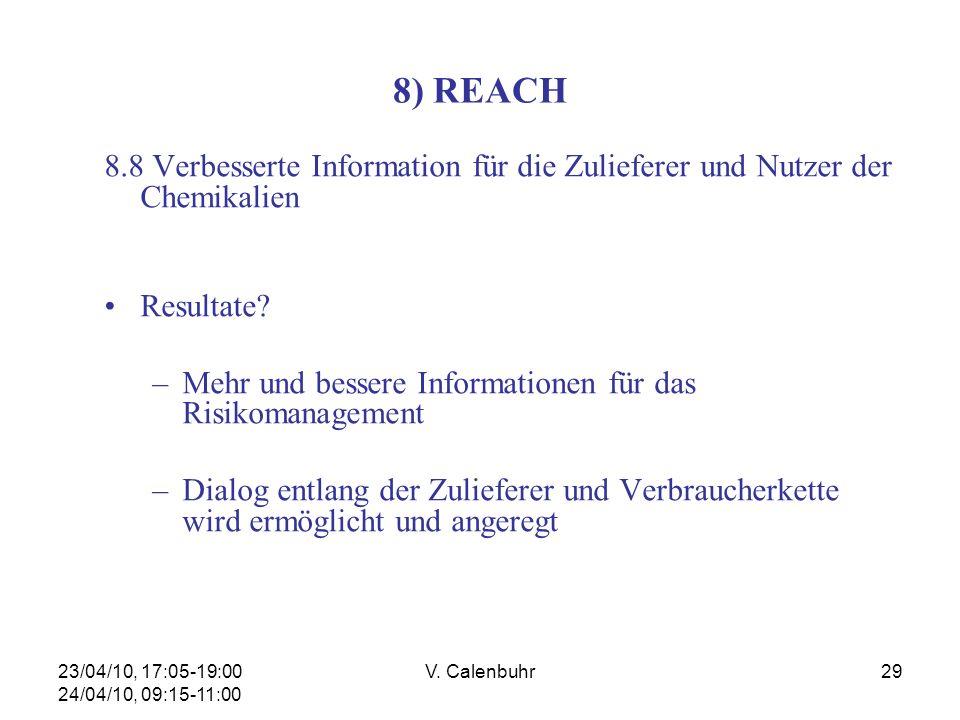 23/04/10, 17:05-19:00 24/04/10, 09:15-11:00 V. Calenbuhr29 8) REACH 8.8 Verbesserte Information für die Zulieferer und Nutzer der Chemikalien Resultat