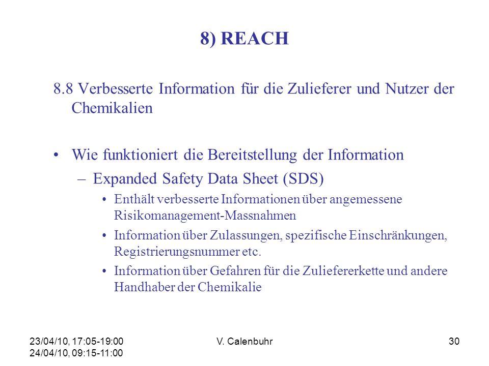 23/04/10, 17:05-19:00 24/04/10, 09:15-11:00 V. Calenbuhr30 8) REACH 8.8 Verbesserte Information für die Zulieferer und Nutzer der Chemikalien Wie funk