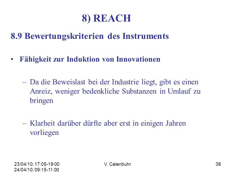 23/04/10, 17:05-19:00 24/04/10, 09:15-11:00 V. Calenbuhr38 8) REACH 8.9 Bewertungskriterien des Instruments Fähigkeit zur Induktion von Innovationen –