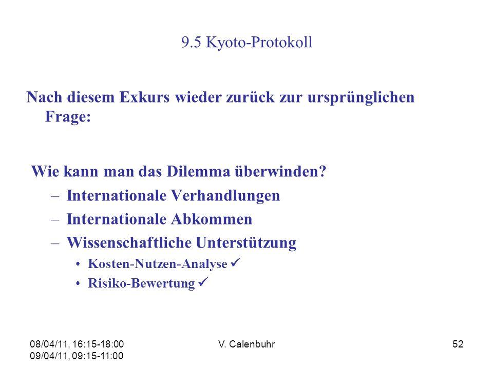 08/04/11, 16:15-18:00 09/04/11, 09:15-11:00 V. Calenbuhr52 9.5 Kyoto-Protokoll Nach diesem Exkurs wieder zurück zur ursprünglichen Frage: Wie kann man