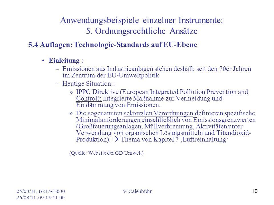 25/03/11, 16:15-18:00 26/03/11, 09:15-11:00 V. Calenbuhr 10 Anwendungsbeispiele einzelner Instrumente: 5. Ordnungsrechtliche Ansätze 5.4 Auflagen: Tec