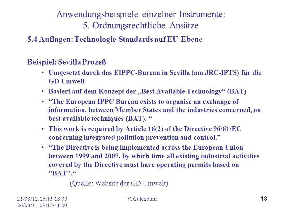 25/03/11, 16:15-18:00 26/03/11, 09:15-11:00 V. Calenbuhr 13 Anwendungsbeispiele einzelner Instrumente: 5. Ordnungsrechtliche Ansätze 5.4 Auflagen: Tec