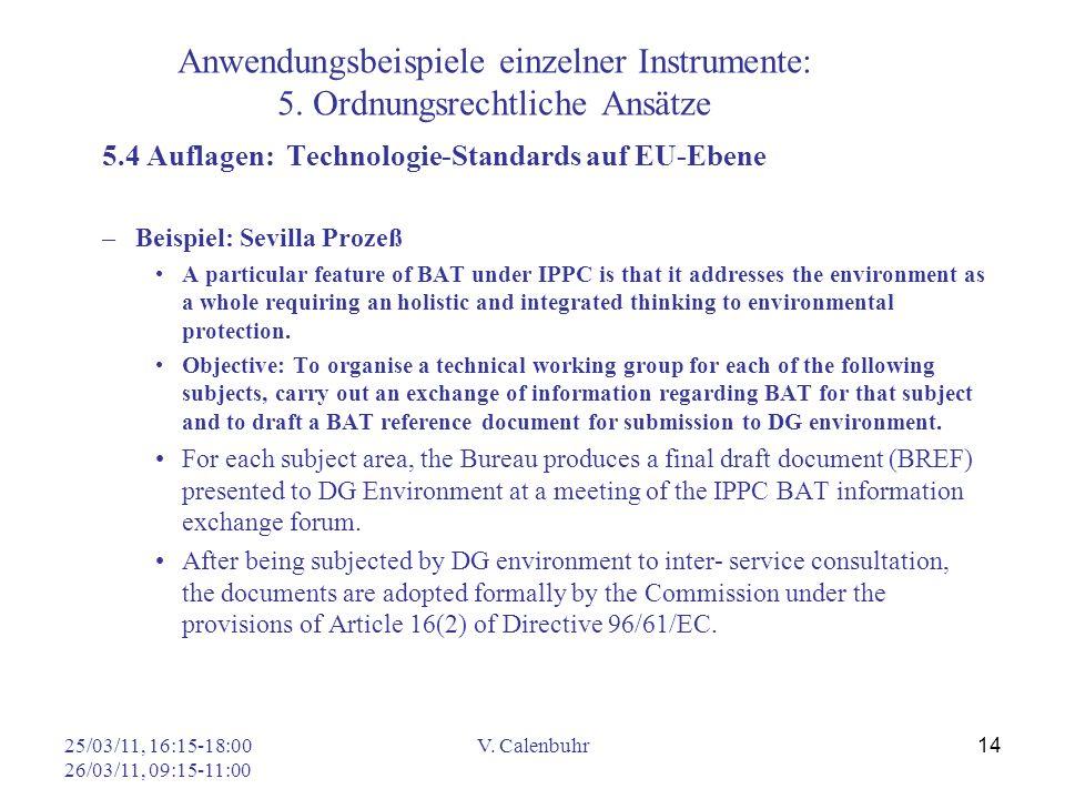 25/03/11, 16:15-18:00 26/03/11, 09:15-11:00 V. Calenbuhr 14 Anwendungsbeispiele einzelner Instrumente: 5. Ordnungsrechtliche Ansätze 5.4 Auflagen: Tec