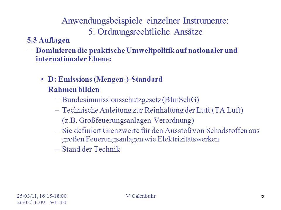 25/03/11, 16:15-18:00 26/03/11, 09:15-11:00 V. Calenbuhr 5 Anwendungsbeispiele einzelner Instrumente: 5. Ordnungsrechtliche Ansätze 5.3 Auflagen –Domi