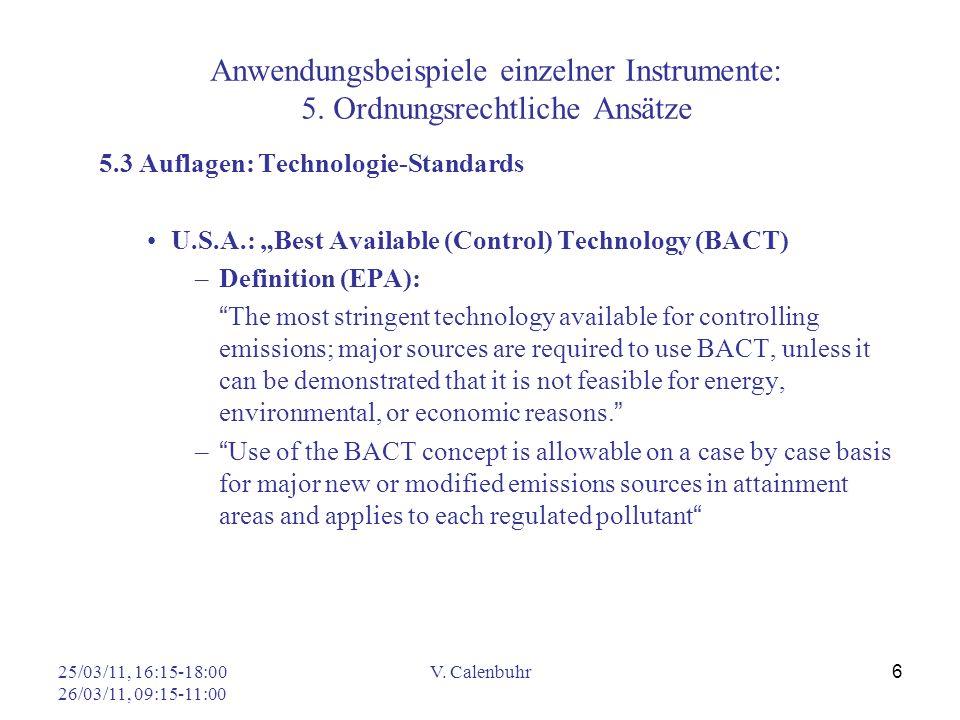 25/03/11, 16:15-18:00 26/03/11, 09:15-11:00 V. Calenbuhr 6 Anwendungsbeispiele einzelner Instrumente: 5. Ordnungsrechtliche Ansätze 5.3 Auflagen: Tech