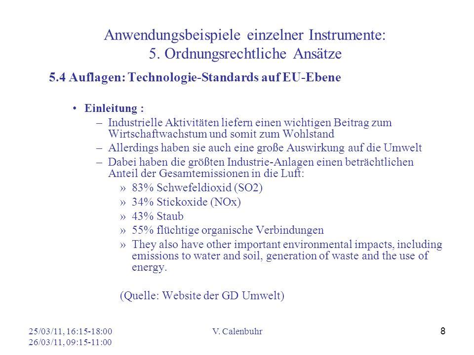 25/03/11, 16:15-18:00 26/03/11, 09:15-11:00 V. Calenbuhr 8 Anwendungsbeispiele einzelner Instrumente: 5. Ordnungsrechtliche Ansätze 5.4 Auflagen: Tech
