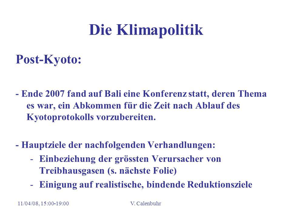 11/04/08, 15:00-19:00V. Calenbuhr Die Klimapolitik Post-Kyoto: - Ende 2007 fand auf Bali eine Konferenz statt, deren Thema es war, ein Abkommen für di