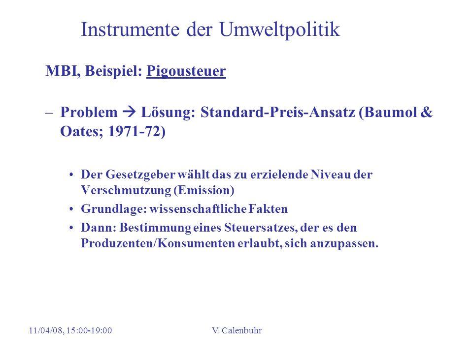 11/04/08, 15:00-19:00V. Calenbuhr Instrumente der Umweltpolitik MBI, Beispiel: Pigousteuer –Problem Lösung: Standard-Preis-Ansatz (Baumol & Oates; 197