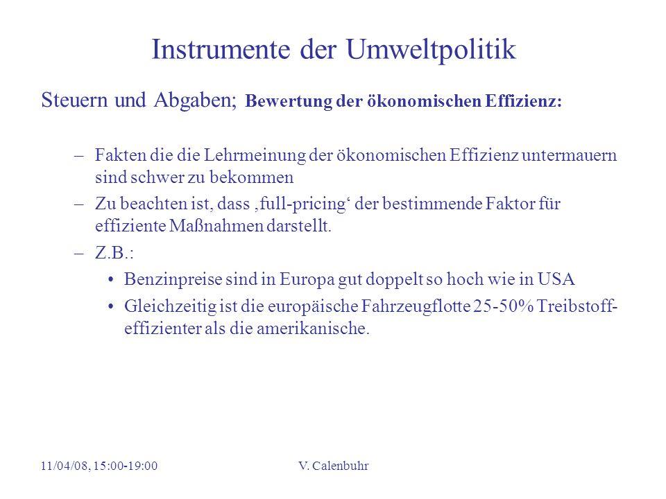 11/04/08, 15:00-19:00V. Calenbuhr Instrumente der Umweltpolitik Steuern und Abgaben; Bewertung der ökonomischen Effizienz: –Fakten die die Lehrmeinung