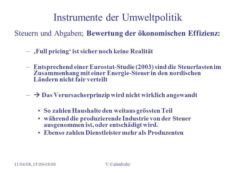 11/04/08, 15:00-19:00V. Calenbuhr Instrumente der Umweltpolitik Steuern und Abgaben; Bewertung der ökonomischen Effizienz: –Full pricing ist sicher no