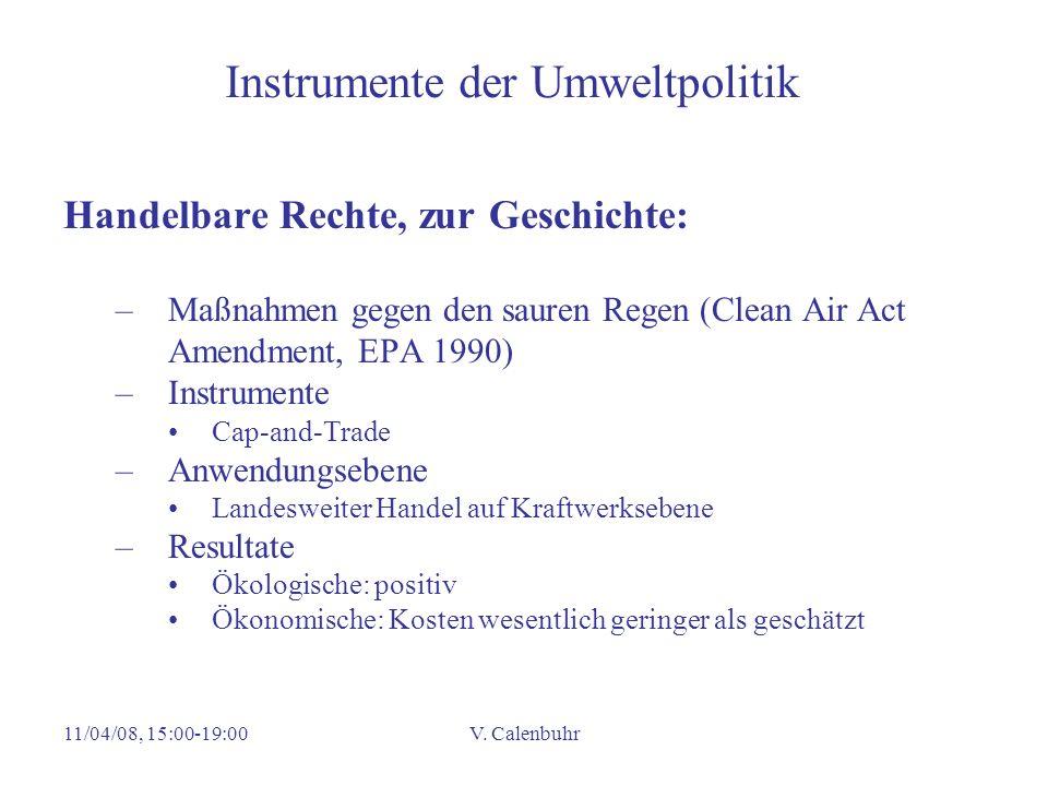 11/04/08, 15:00-19:00V. Calenbuhr Instrumente der Umweltpolitik Handelbare Rechte, zur Geschichte: –Maßnahmen gegen den sauren Regen (Clean Air Act Am