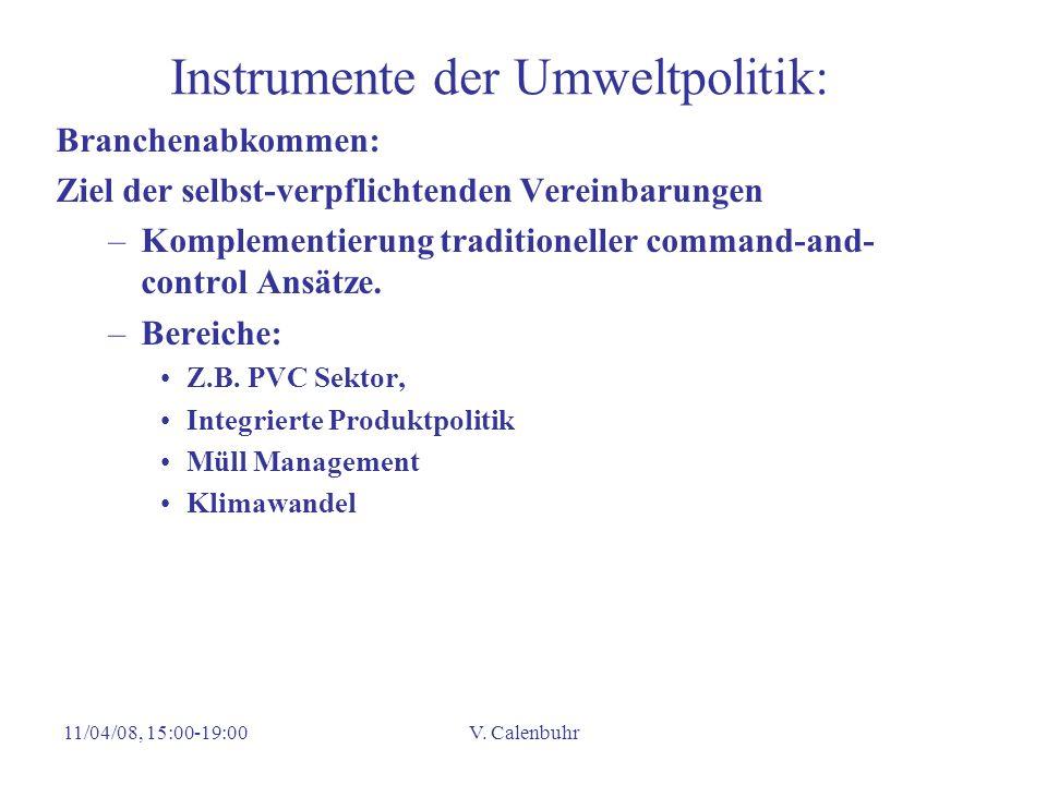11/04/08, 15:00-19:00V. Calenbuhr Instrumente der Umweltpolitik: Branchenabkommen: Ziel der selbst-verpflichtenden Vereinbarungen –Komplementierung tr