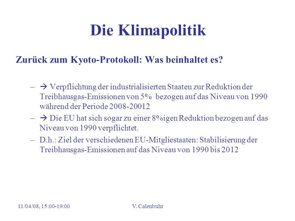 11/04/08, 15:00-19:00V. Calenbuhr Die Klimapolitik Zurück zum Kyoto-Protokoll: Was beinhaltet es? – Verpflichtung der industrialisierten Staaten zur R