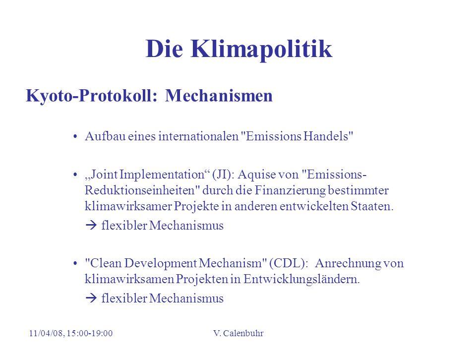 11/04/08, 15:00-19:00V. Calenbuhr Die Klimapolitik Kyoto-Protokoll: Mechanismen Aufbau eines internationalen