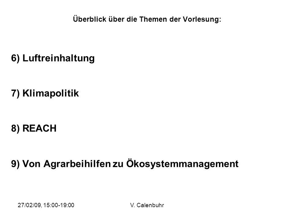 27/02/09, 15:00-19:00V. Calenbuhr Einleitung Zugang zum Thema Umweltpolitik Komplexität