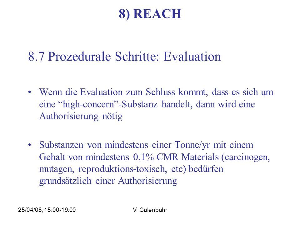 25/04/08, 15:00-19:00V. Calenbuhr 8) REACH 8.7 Prozedurale Schritte: Evaluation Wenn die Evaluation zum Schluss kommt, dass es sich um eine high-conce
