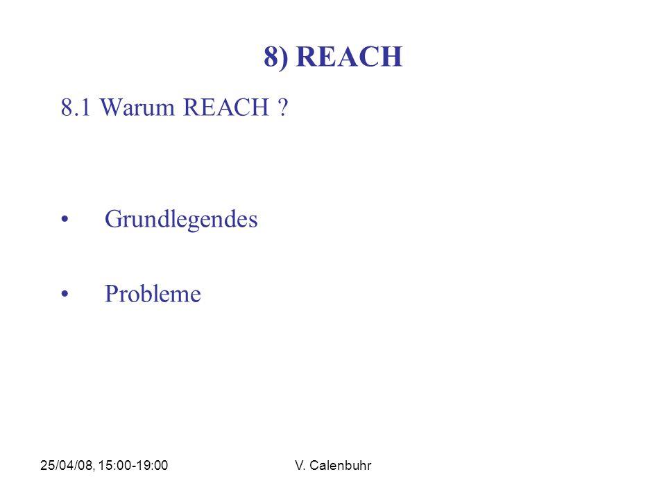 25/04/08, 15:00-19:00V.Calenbuhr 8) REACH 8.4 Wer ist von REACH betroffen.