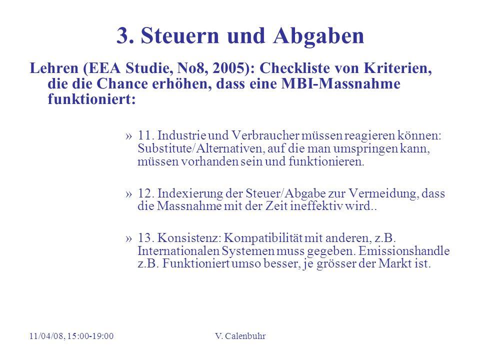 11/04/08, 15:00-19:00V. Calenbuhr 3. Steuern und Abgaben Lehren (EEA Studie, No8, 2005): Checkliste von Kriterien, die die Chance erhöhen, dass eine M
