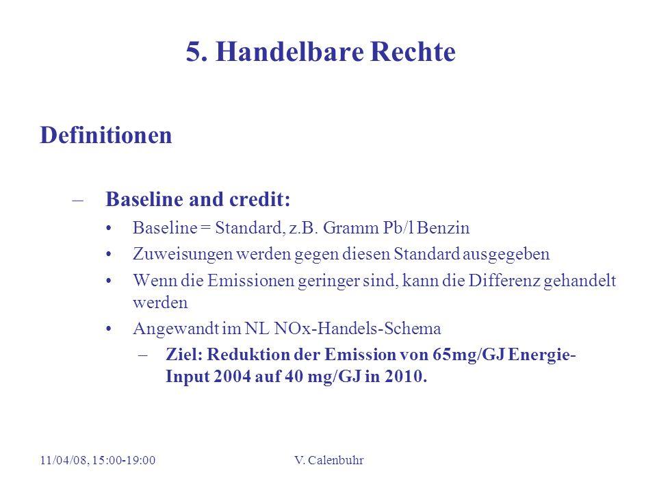 11/04/08, 15:00-19:00V. Calenbuhr 5. Handelbare Rechte Definitionen –Baseline and credit: Baseline = Standard, z.B. Gramm Pb/l Benzin Zuweisungen werd