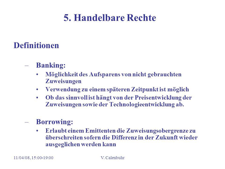 11/04/08, 15:00-19:00V. Calenbuhr 5. Handelbare Rechte Definitionen –Banking: Möglichkeit des Aufsparens von nicht gebrauchten Zuweisungen Verwendung