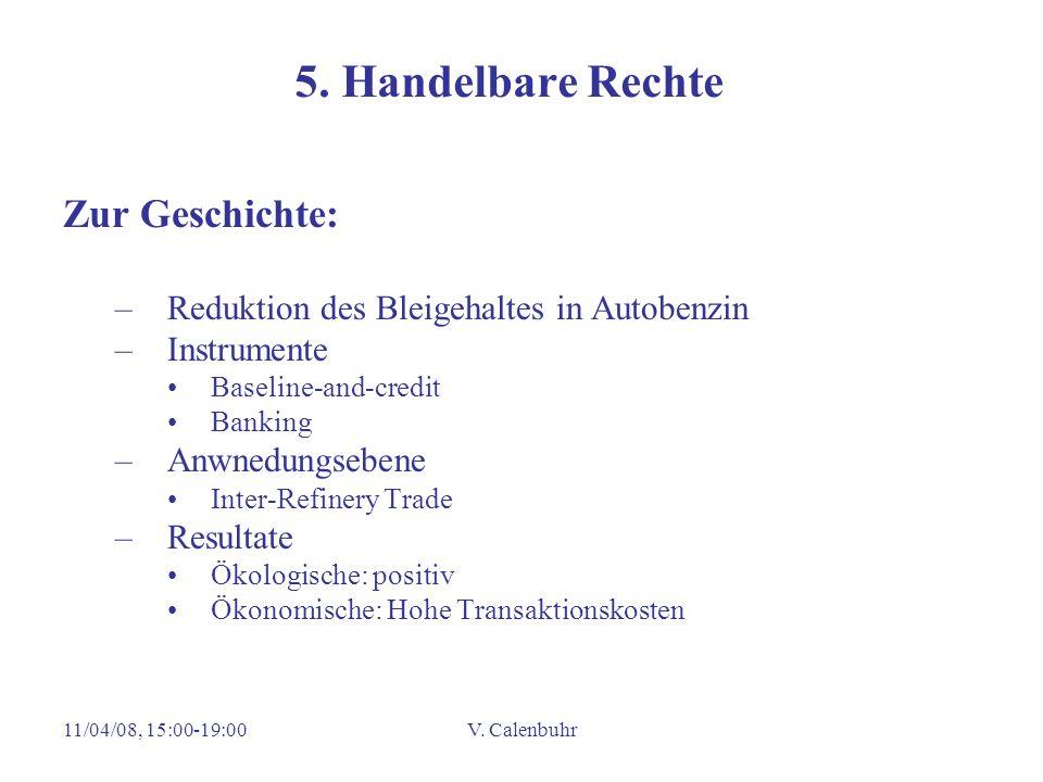 11/04/08, 15:00-19:00V. Calenbuhr 5. Handelbare Rechte Zur Geschichte: –Reduktion des Bleigehaltes in Autobenzin –Instrumente Baseline-and-credit Bank