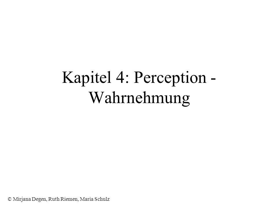 © Mirjana Degen, Ruth Riemen, Maria Schulz Kapitel 4: Perception - Wahrnehmung