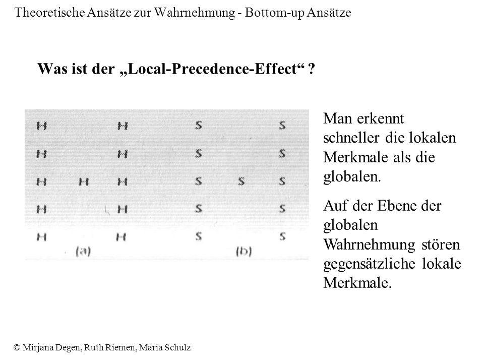 © Mirjana Degen, Ruth Riemen, Maria Schulz Theoretische Ansätze zur Wahrnehmung - Bottom-up Ansätze Was ist der Local-Precedence-Effect .