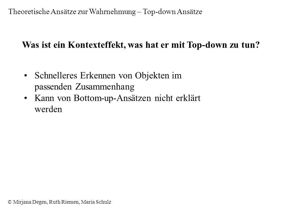 © Mirjana Degen, Ruth Riemen, Maria Schulz Was ist ein Kontexteffekt, was hat er mit Top-down zu tun.