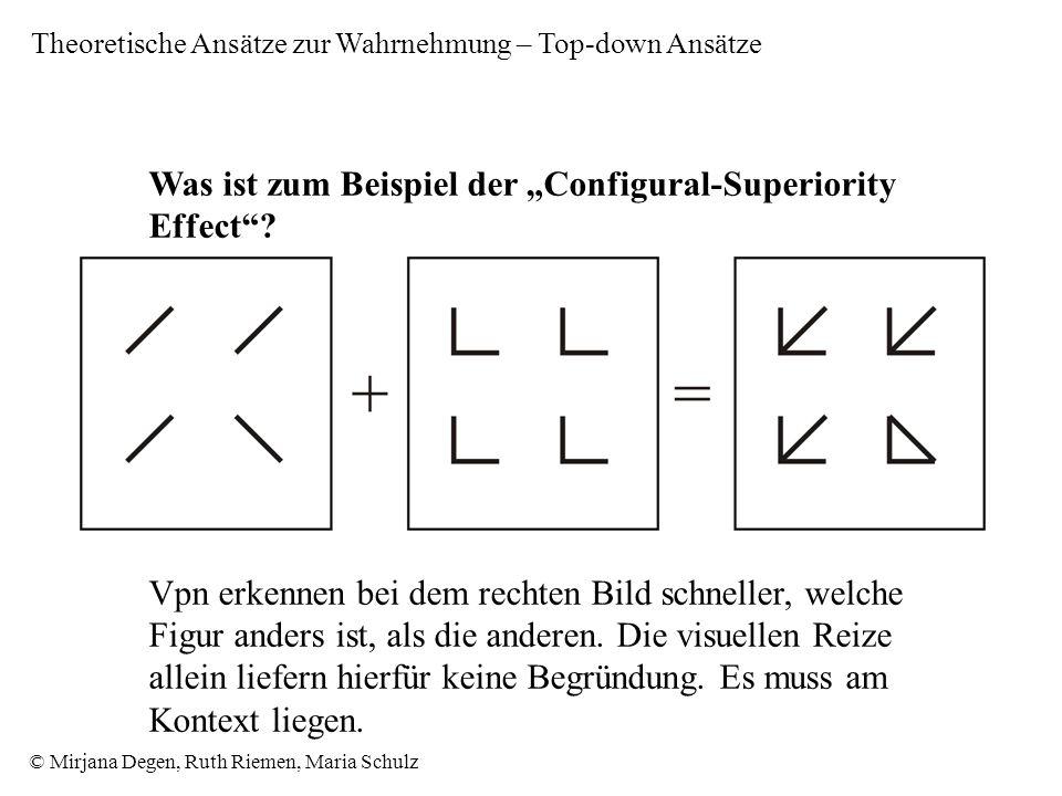 © Mirjana Degen, Ruth Riemen, Maria Schulz Was ist zum Beispiel der Configural-Superiority Effect.