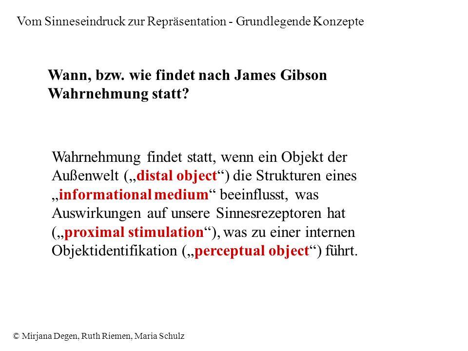 © Mirjana Degen, Ruth Riemen, Maria Schulz Vom Sinneseindruck zur Repräsentation - Grundlegende Konzepte Wann, bzw.