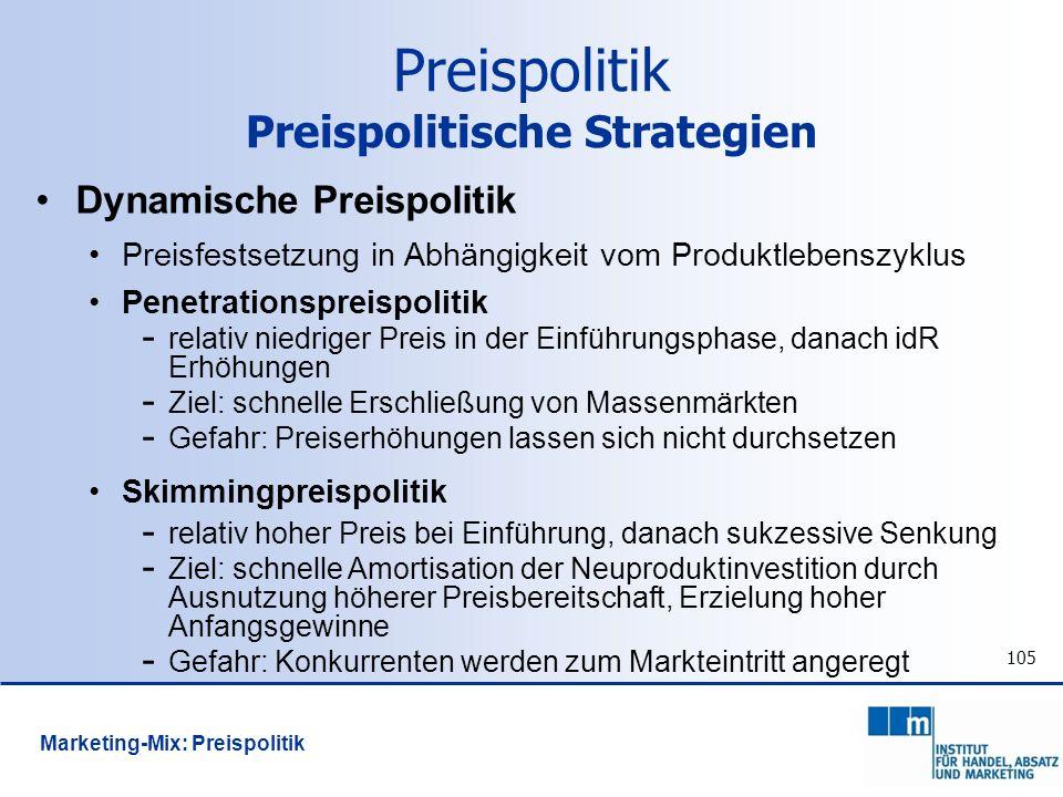 105 Dynamische Preispolitik Preisfestsetzung in Abhängigkeit vom Produktlebenszyklus Penetrationspreispolitik - relativ niedriger Preis in der Einführ