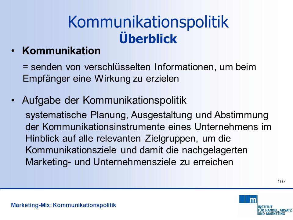 107 Kommunikation = senden von verschlüsselten Informationen, um beim Empfänger eine Wirkung zu erzielen Aufgabe der Kommunikationspolitik systematisc