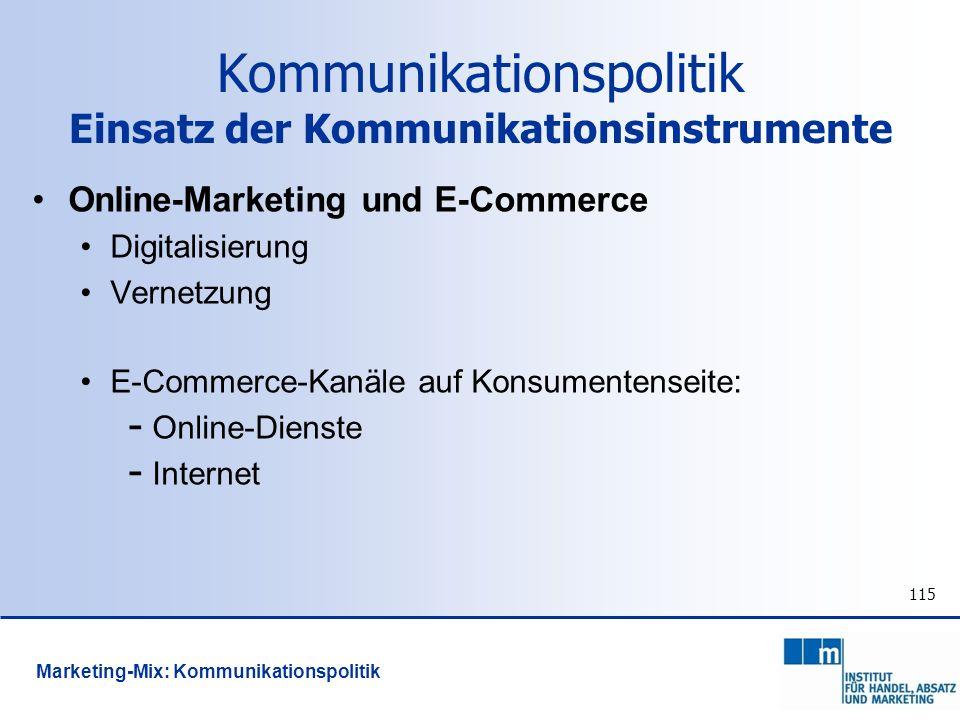 115 Online-Marketing und E-Commerce Digitalisierung Vernetzung E-Commerce-Kanäle auf Konsumentenseite: - Online-Dienste - Internet Kommunikationspolit