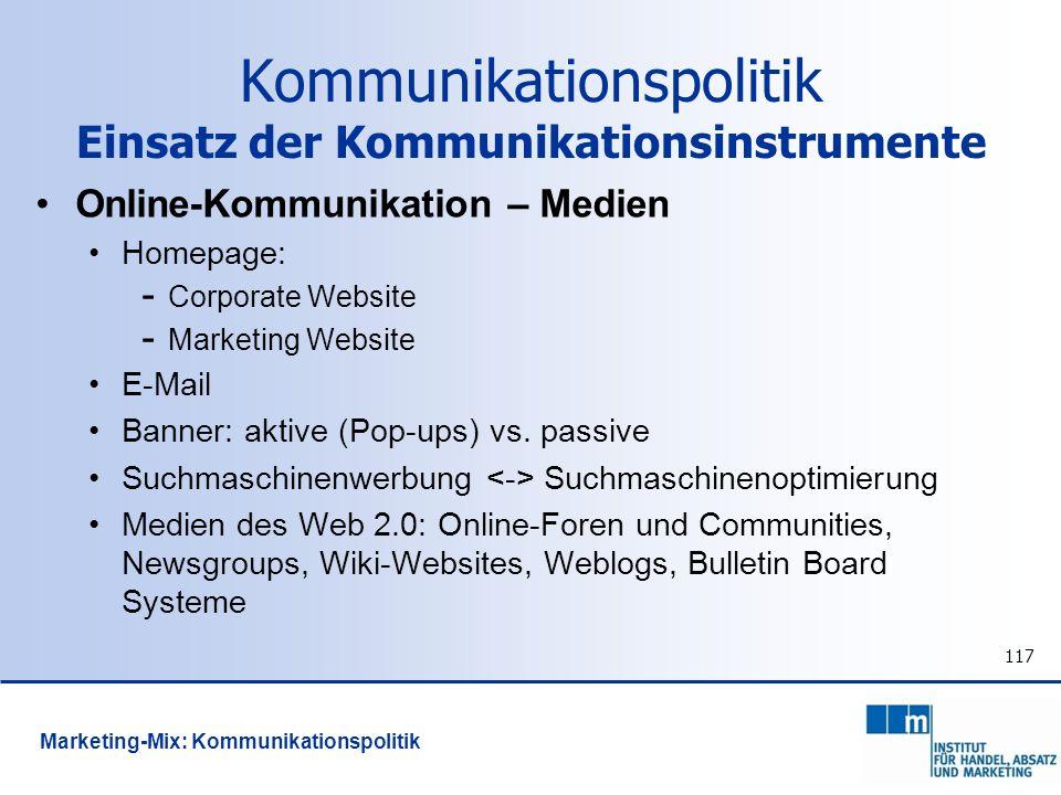 117 Online-Kommunikation – Medien Homepage: - Corporate Website - Marketing Website E-Mail Banner: aktive (Pop-ups) vs. passive Suchmaschinenwerbung S