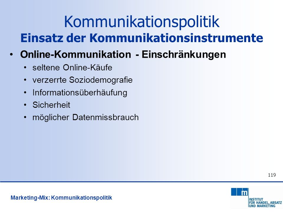 119 Online-Kommunikation - Einschränkungen seltene Online-Käufe verzerrte Soziodemografie Informationsüberhäufung Sicherheit möglicher Datenmissbrauch