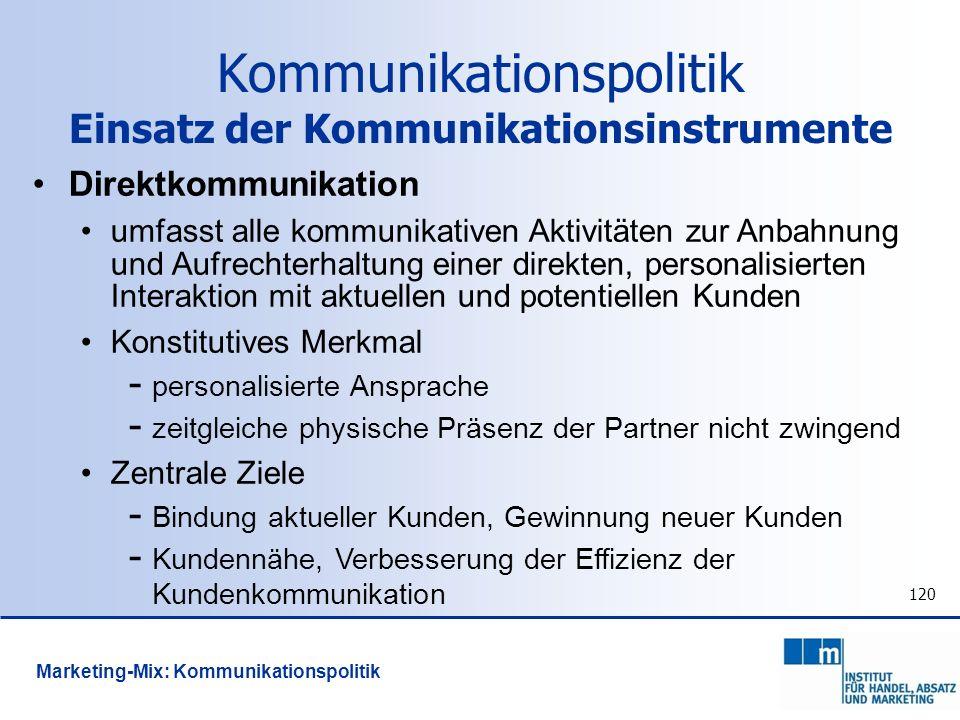 120 Direktkommunikation umfasst alle kommunikativen Aktivitäten zur Anbahnung und Aufrechterhaltung einer direkten, personalisierten Interaktion mit a