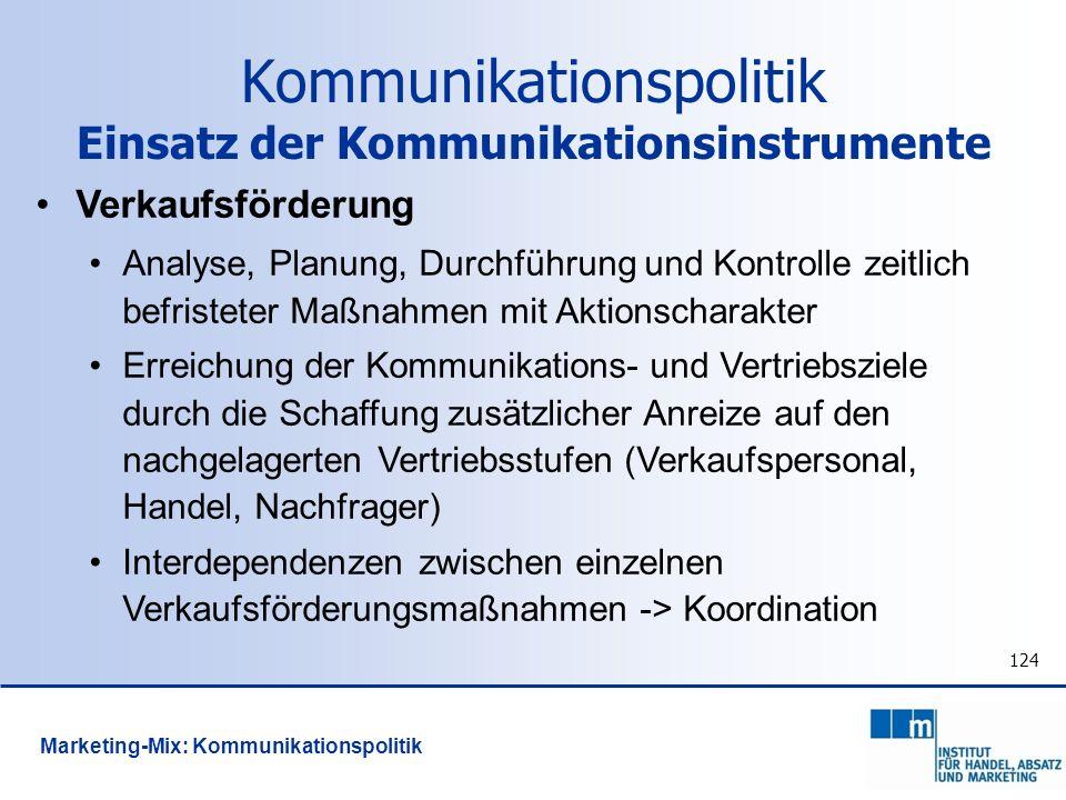 124 Verkaufsförderung Analyse, Planung, Durchführung und Kontrolle zeitlich befristeter Maßnahmen mit Aktionscharakter Erreichung der Kommunikations-