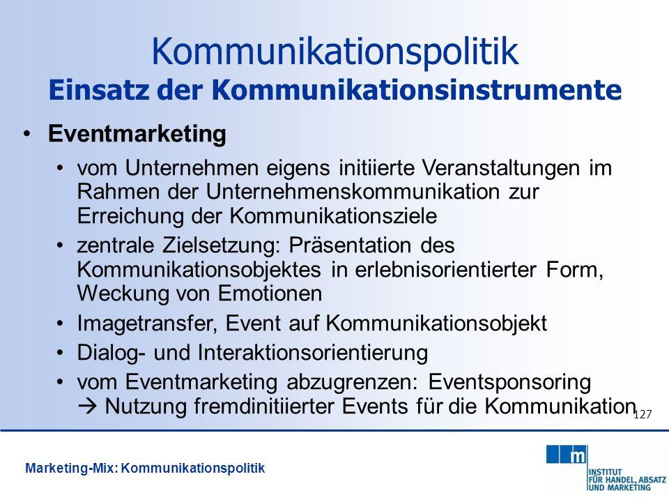127 Eventmarketing vom Unternehmen eigens initiierte Veranstaltungen im Rahmen der Unternehmenskommunikation zur Erreichung der Kommunikationsziele ze